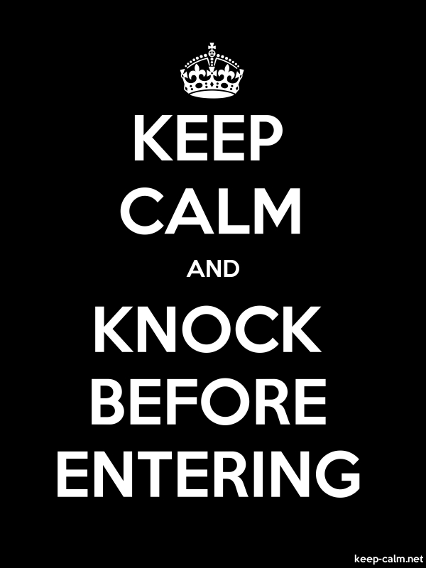 KEEP CALM AND KNOCK BEFORE ENTERING - white/black - Default (600x800)