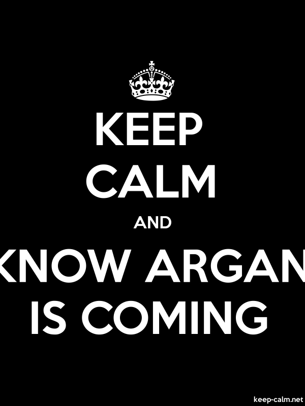 KEEP CALM AND KNOW ARGAN IS COMING - white/black - Default (600x800)