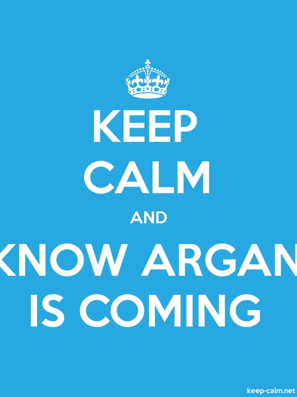 KEEP CALM AND KNOW ARGAN IS COMING - white/blue - Default (600x800)