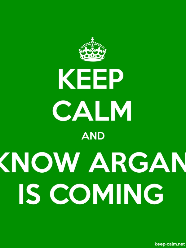 KEEP CALM AND KNOW ARGAN IS COMING - white/green - Default (600x800)
