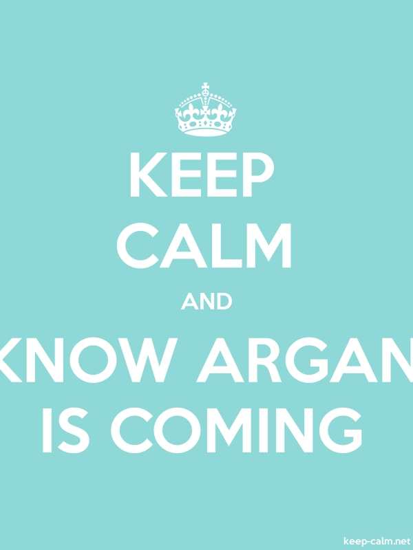 KEEP CALM AND KNOW ARGAN IS COMING - white/lightblue - Default (600x800)