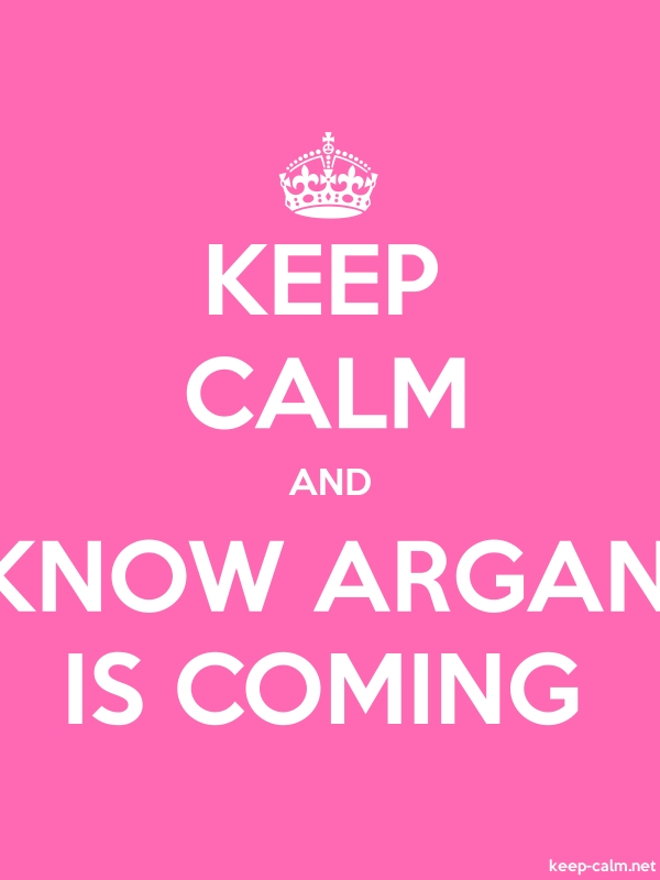 KEEP CALM AND KNOW ARGAN IS COMING - white/pink - Default (600x800)