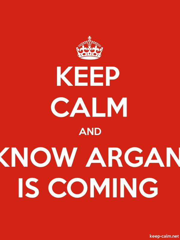 KEEP CALM AND KNOW ARGAN IS COMING - white/red - Default (600x800)