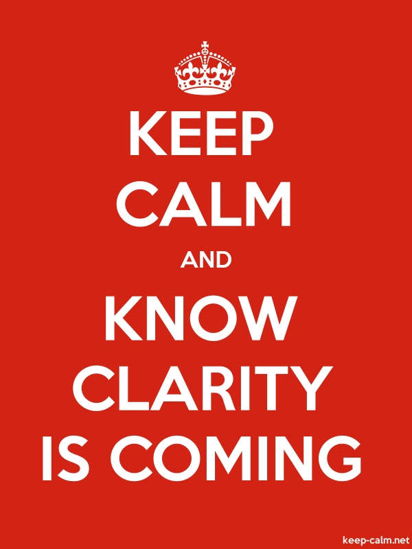 KEEP CALM AND KNOW CLARITY IS COMING - white/red - Default (600x800)