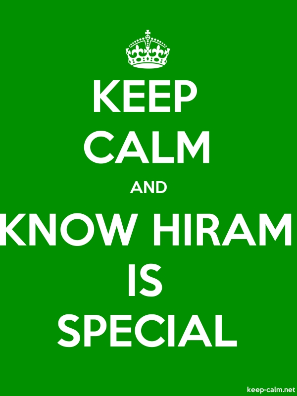 KEEP CALM AND KNOW HIRAM IS SPECIAL - white/green - Default (600x800)