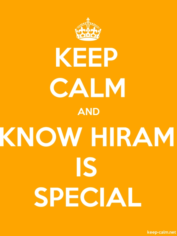 KEEP CALM AND KNOW HIRAM IS SPECIAL - white/orange - Default (600x800)