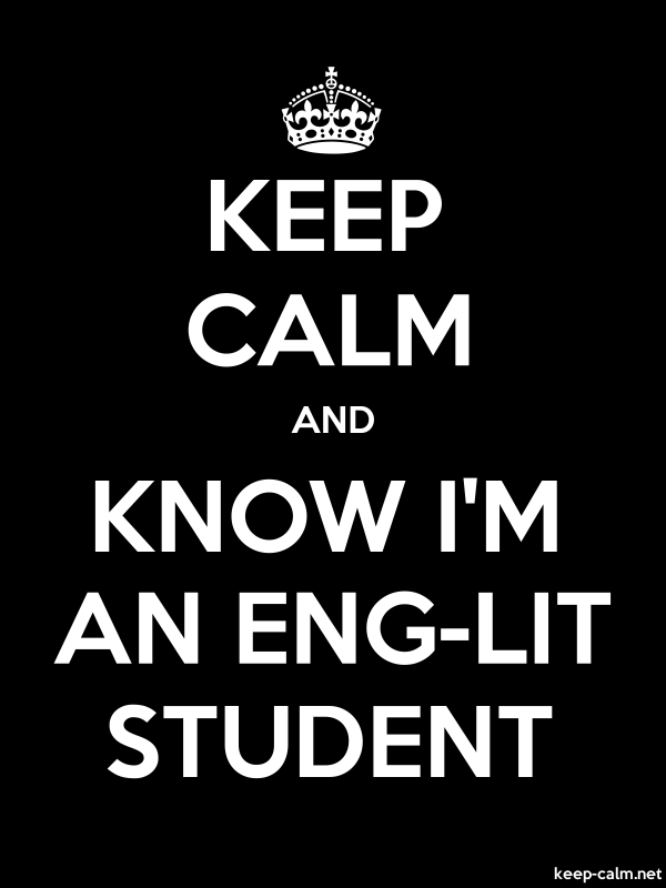 KEEP CALM AND KNOW I'M AN ENG-LIT STUDENT - white/black - Default (600x800)