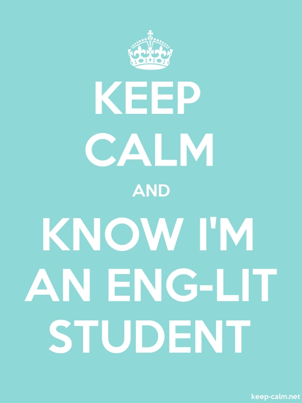 KEEP CALM AND KNOW I'M AN ENG-LIT STUDENT - white/lightblue - Default (600x800)