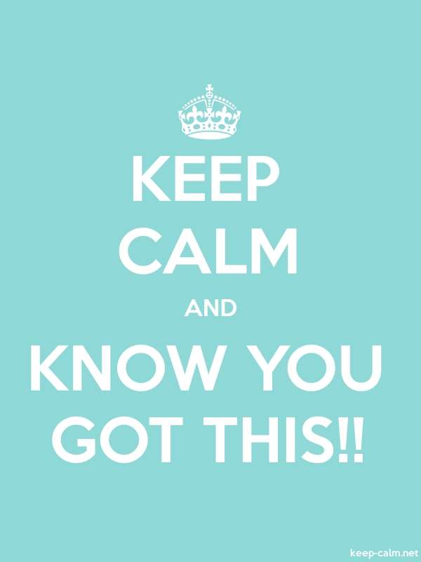 KEEP CALM AND KNOW YOU GOT THIS!! - white/lightblue - Default (600x800)