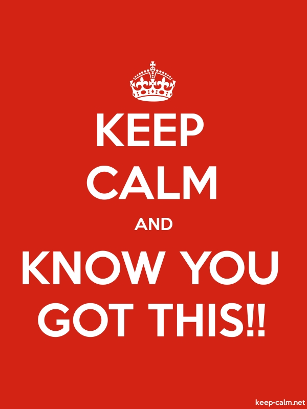 KEEP CALM AND KNOW YOU GOT THIS!! - white/red - Default (600x800)
