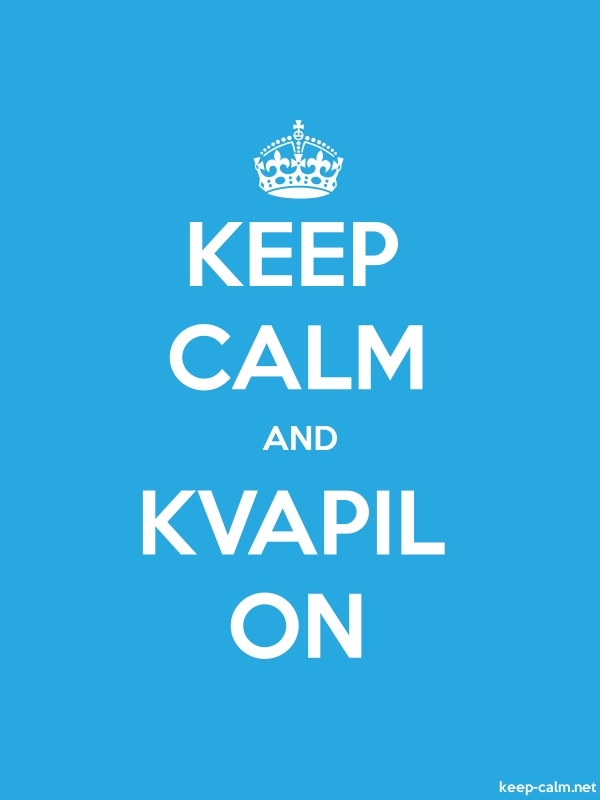 KEEP CALM AND KVAPIL ON - white/blue - Default (600x800)