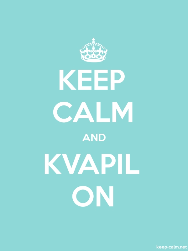 KEEP CALM AND KVAPIL ON - white/lightblue - Default (600x800)