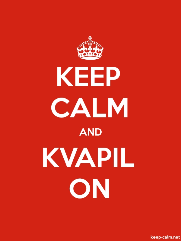 KEEP CALM AND KVAPIL ON - white/red - Default (600x800)