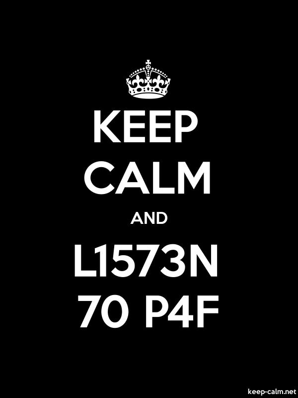 KEEP CALM AND L1573N 70 P4F - white/black - Default (600x800)