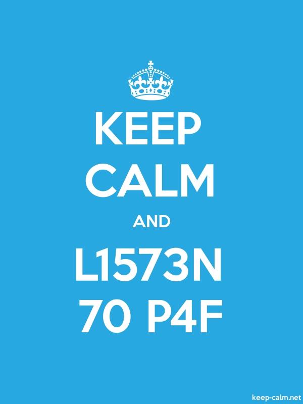 KEEP CALM AND L1573N 70 P4F - white/blue - Default (600x800)