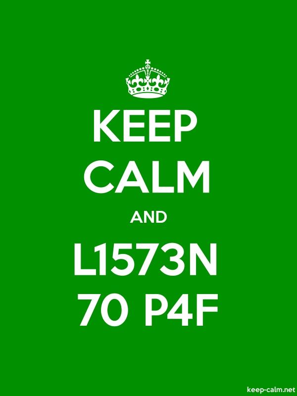KEEP CALM AND L1573N 70 P4F - white/green - Default (600x800)