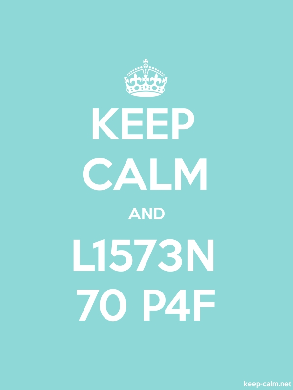 KEEP CALM AND L1573N 70 P4F - white/lightblue - Default (600x800)