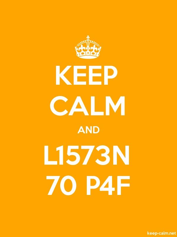 KEEP CALM AND L1573N 70 P4F - white/orange - Default (600x800)