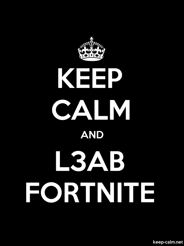 KEEP CALM AND L3AB FORTNITE - white/black - Default (600x800)