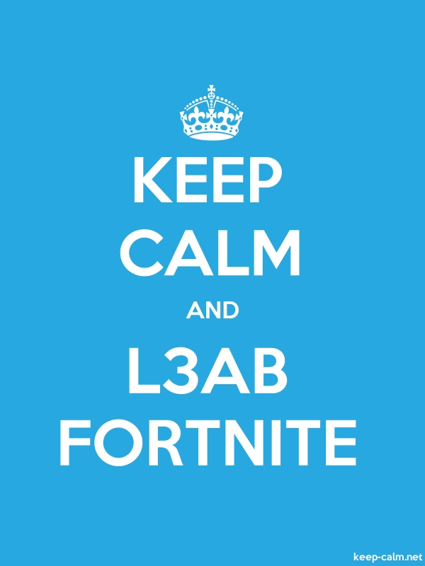KEEP CALM AND L3AB FORTNITE - white/blue - Default (600x800)