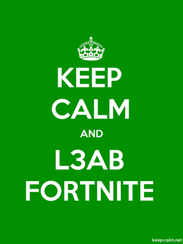 KEEP CALM AND L3AB FORTNITE - white/green - Default (600x800)