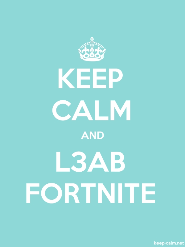 KEEP CALM AND L3AB FORTNITE - white/lightblue - Default (600x800)