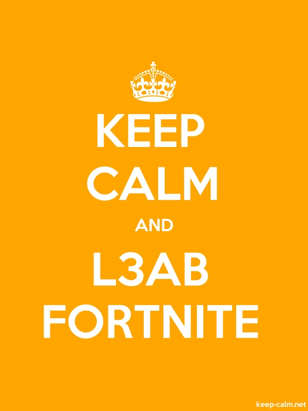 KEEP CALM AND L3AB FORTNITE - white/orange - Default (600x800)