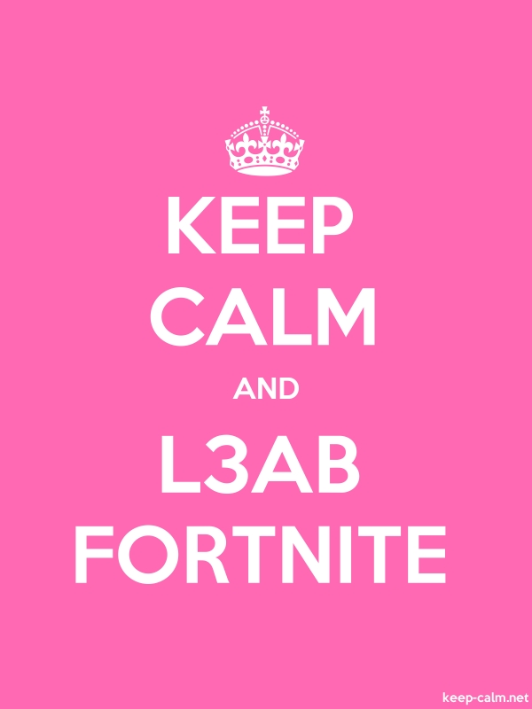 KEEP CALM AND L3AB FORTNITE - white/pink - Default (600x800)