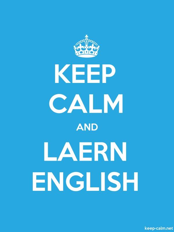 KEEP CALM AND LAERN ENGLISH - white/blue - Default (600x800)