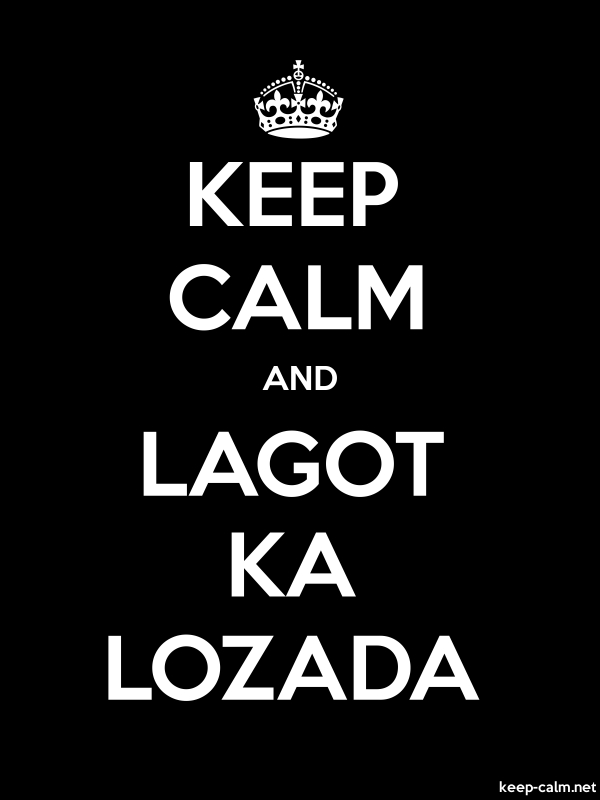 KEEP CALM AND LAGOT KA LOZADA - white/black - Default (600x800)