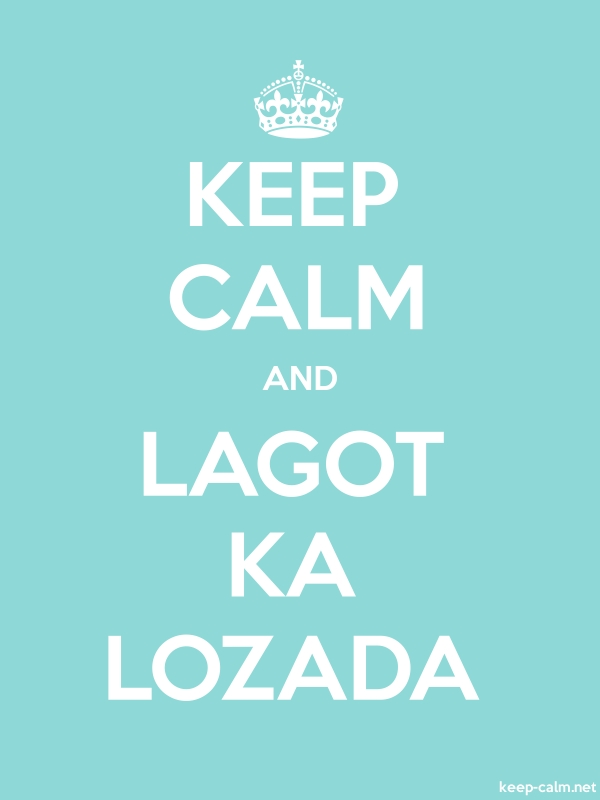 KEEP CALM AND LAGOT KA LOZADA - white/lightblue - Default (600x800)