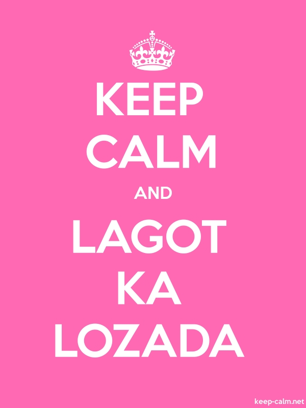 KEEP CALM AND LAGOT KA LOZADA - white/pink - Default (600x800)