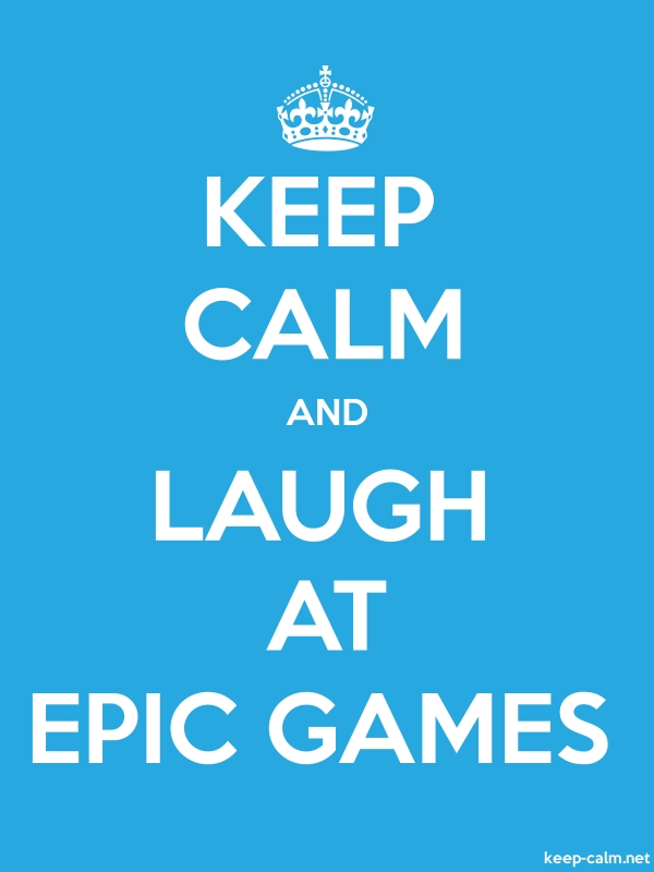 KEEP CALM AND LAUGH AT EPIC GAMES - white/blue - Default (600x800)