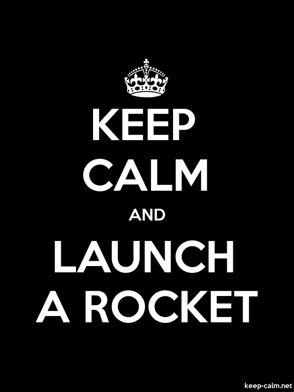 KEEP CALM AND LAUNCH A ROCKET - white/black - Default (600x800)