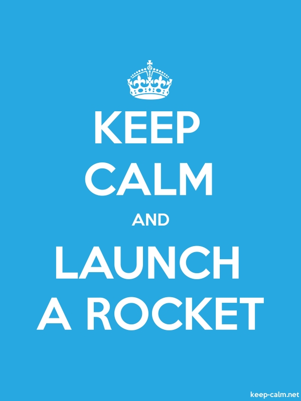 KEEP CALM AND LAUNCH A ROCKET - white/blue - Default (600x800)