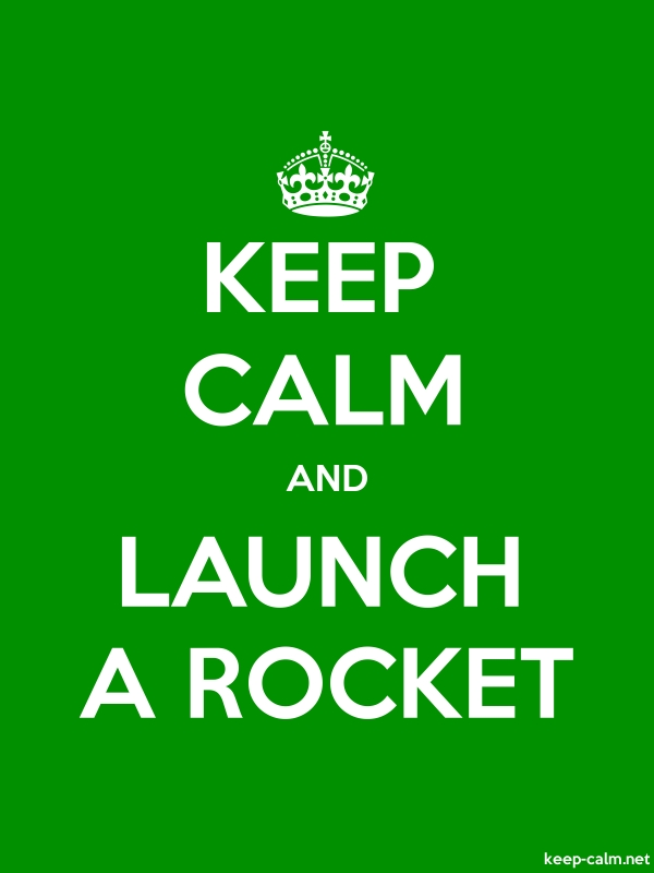 KEEP CALM AND LAUNCH A ROCKET - white/green - Default (600x800)