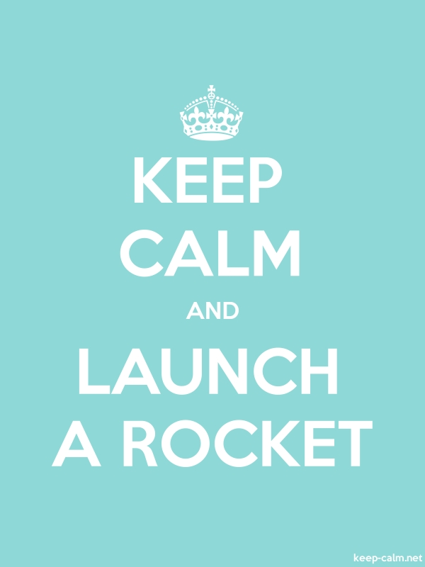 KEEP CALM AND LAUNCH A ROCKET - white/lightblue - Default (600x800)