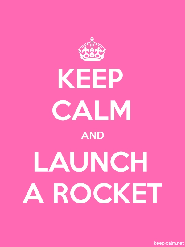 KEEP CALM AND LAUNCH A ROCKET - white/pink - Default (600x800)