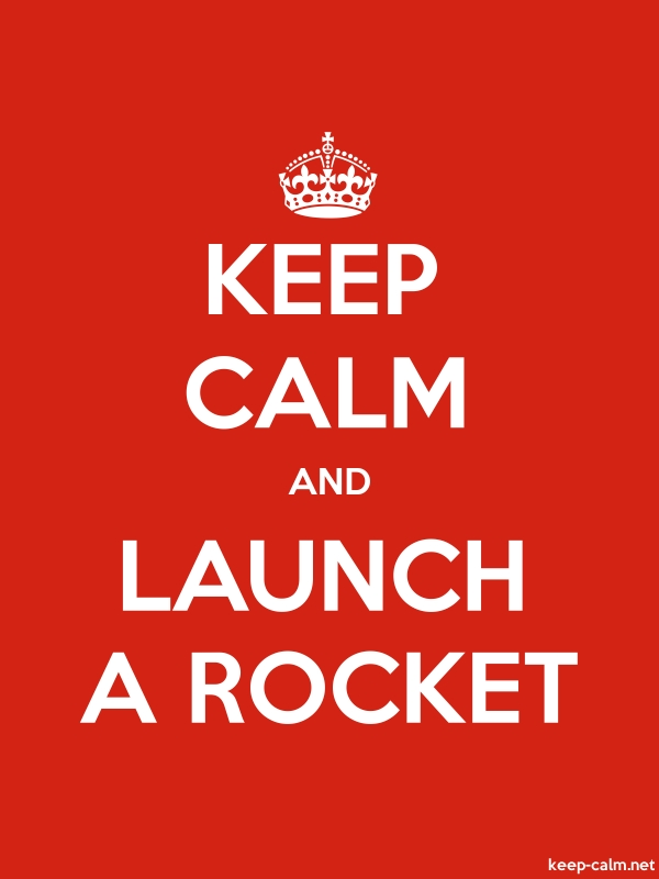 KEEP CALM AND LAUNCH A ROCKET - white/red - Default (600x800)