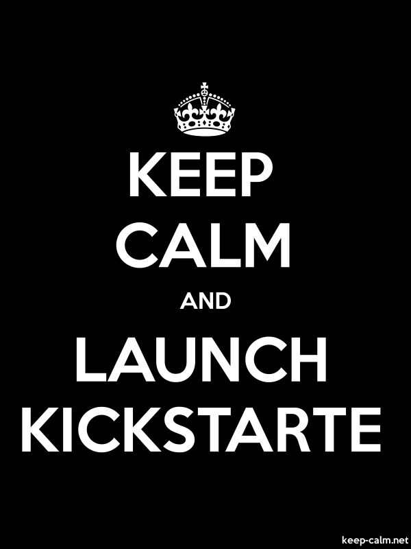 KEEP CALM AND LAUNCH KICKSTARTE - white/black - Default (600x800)