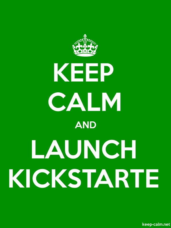 KEEP CALM AND LAUNCH KICKSTARTE - white/green - Default (600x800)