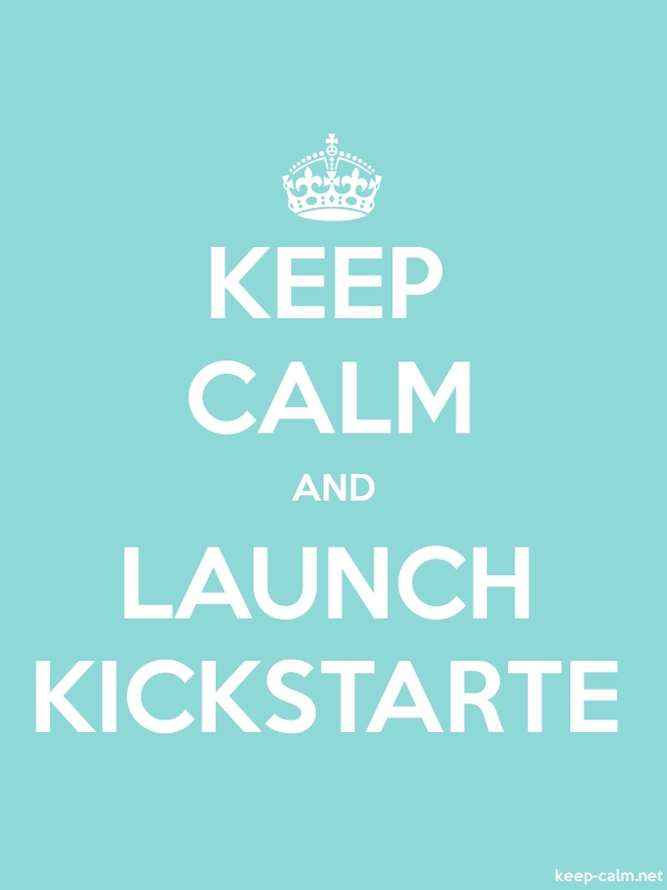 KEEP CALM AND LAUNCH KICKSTARTE - white/lightblue - Default (600x800)