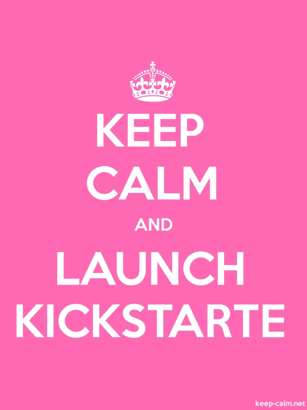 KEEP CALM AND LAUNCH KICKSTARTE - white/pink - Default (600x800)