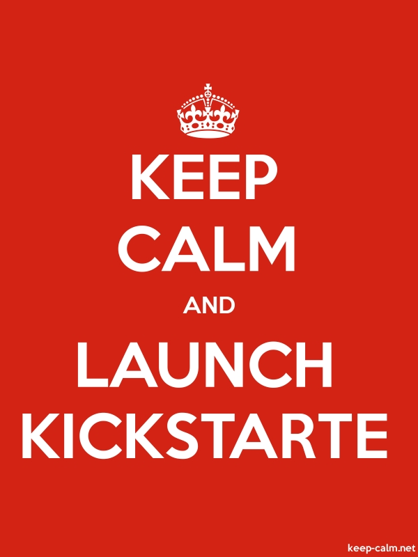 KEEP CALM AND LAUNCH KICKSTARTE - white/red - Default (600x800)