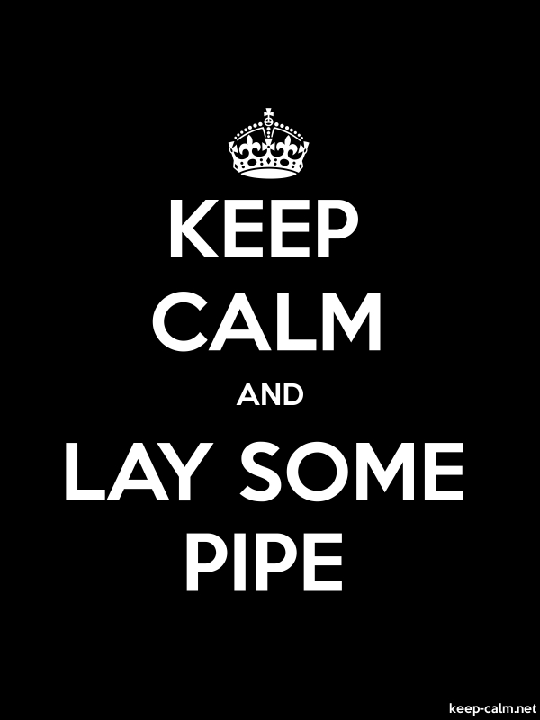 KEEP CALM AND LAY SOME PIPE - white/black - Default (600x800)
