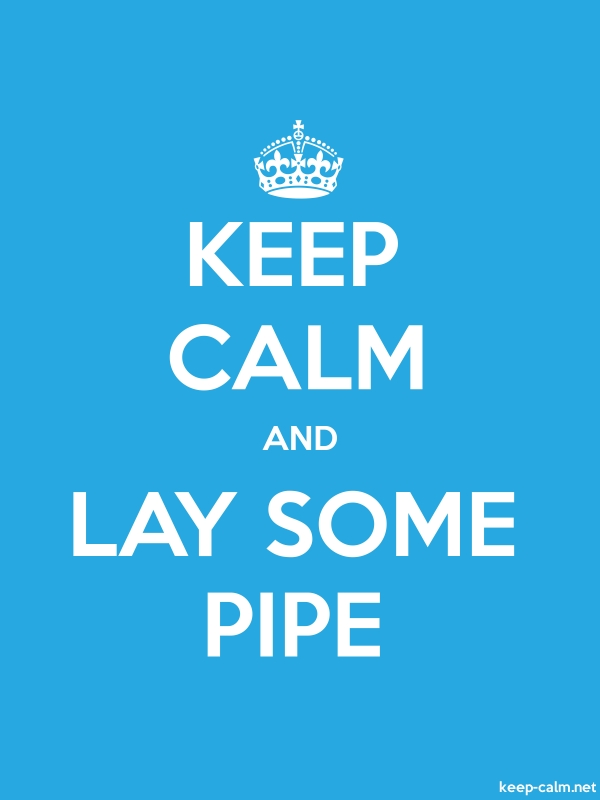 KEEP CALM AND LAY SOME PIPE - white/blue - Default (600x800)