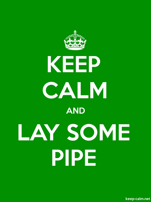 KEEP CALM AND LAY SOME PIPE - white/green - Default (600x800)