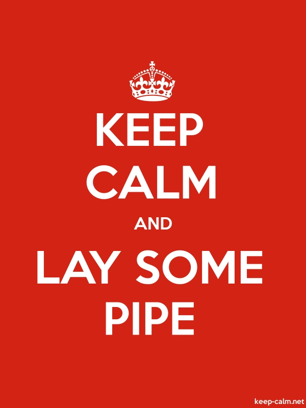 KEEP CALM AND LAY SOME PIPE - white/red - Default (600x800)