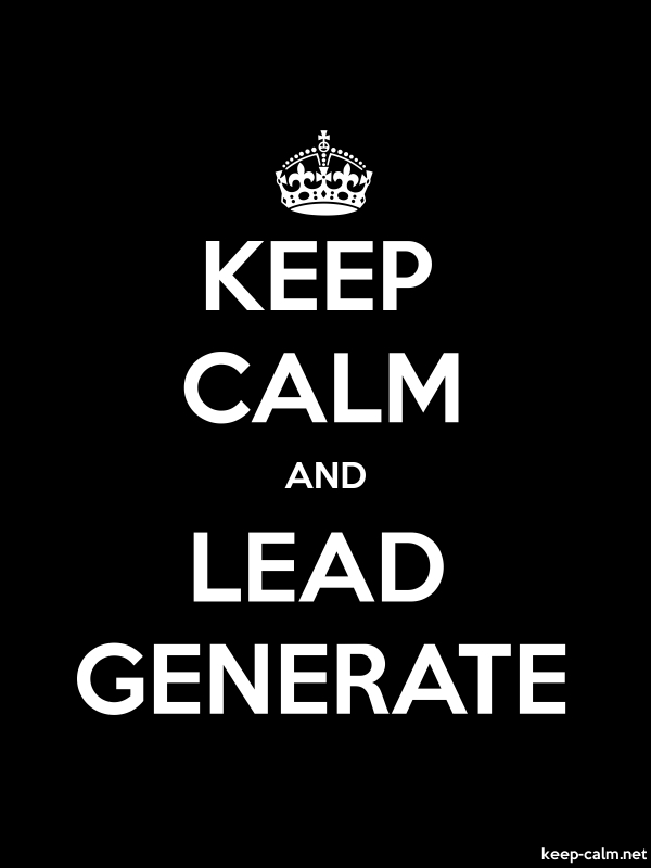 KEEP CALM AND LEAD GENERATE - white/black - Default (600x800)