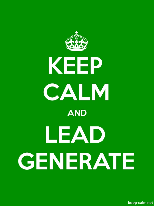 KEEP CALM AND LEAD GENERATE - white/green - Default (600x800)